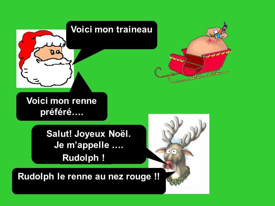 Voici mon renne préféré…. Rudolph le renne au nez rouge !!