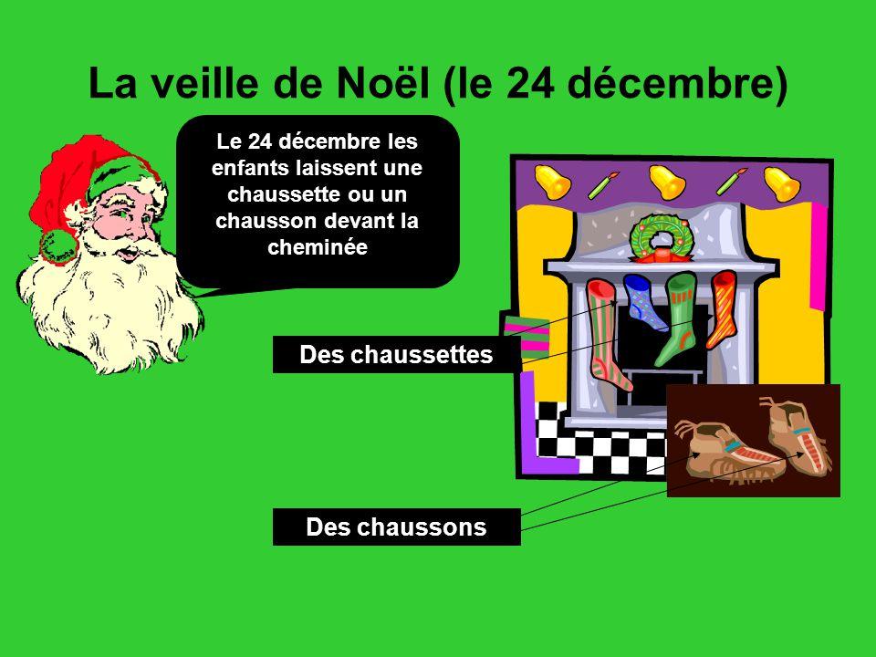 La veille de Noël (le 24 décembre)