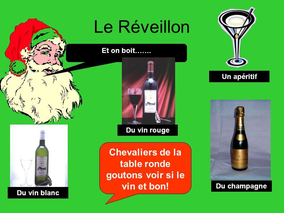 Chevaliers de la table ronde goutons voir si le vin et bon!