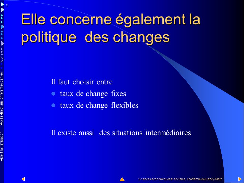 Elle concerne également la politique des changes