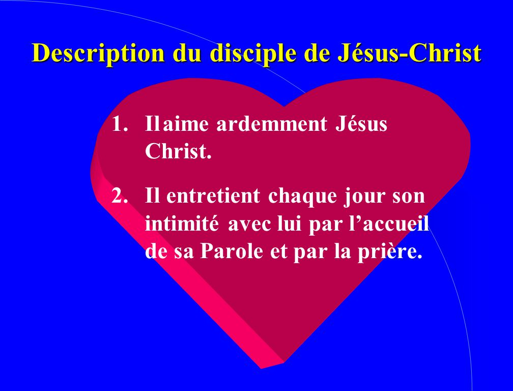 Description du disciple de Jésus-Christ