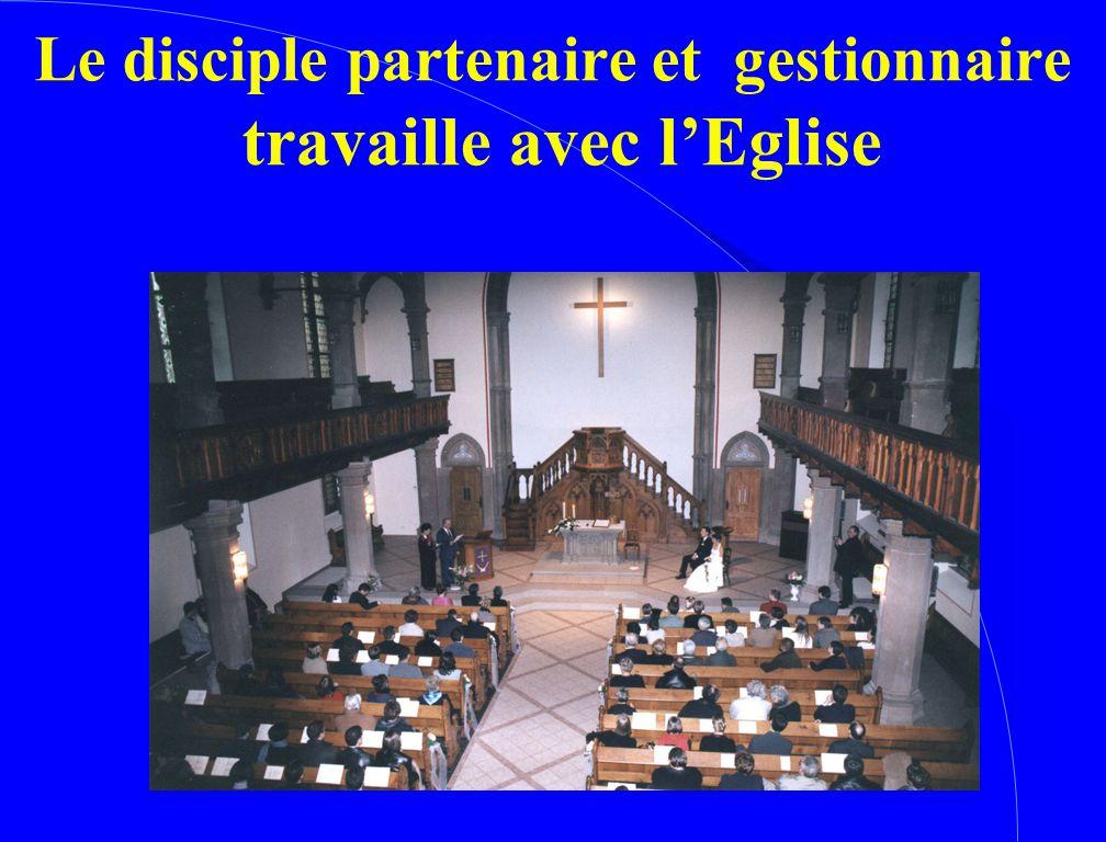 Le disciple partenaire et gestionnaire travaille avec l'Eglise