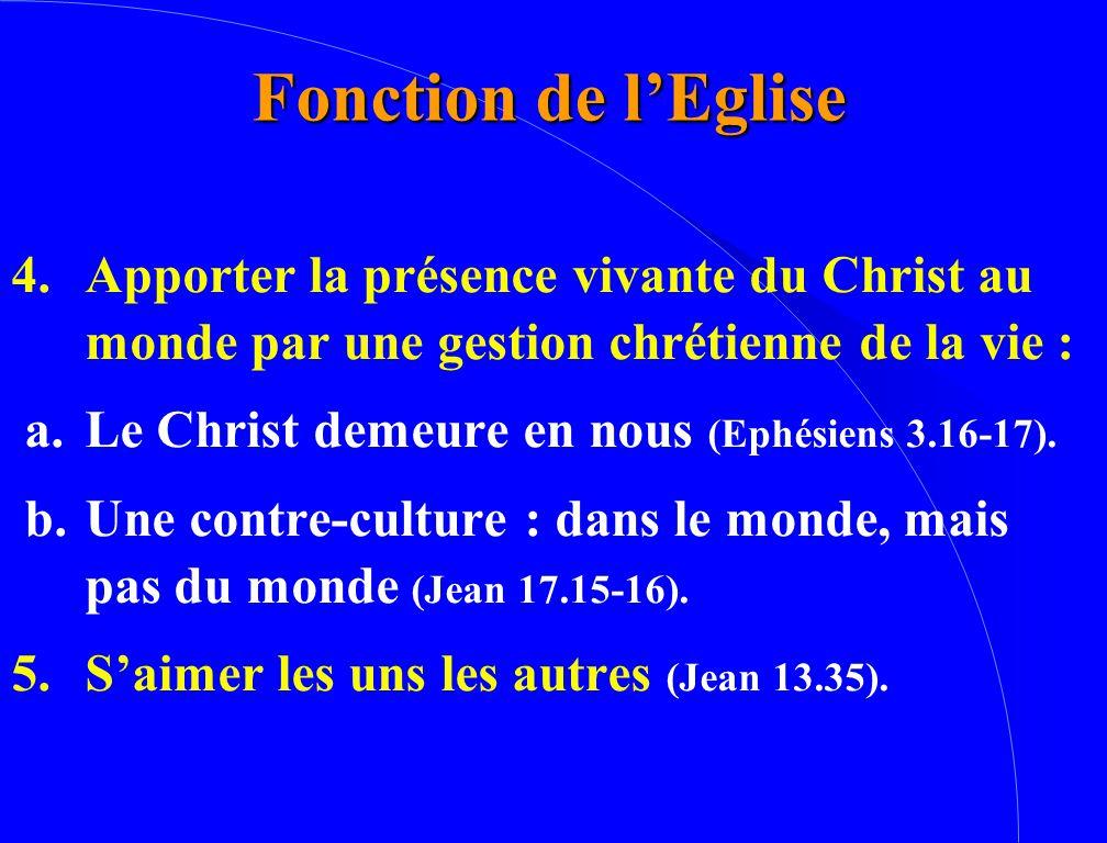 Fonction de l'Eglise 4. Apporter la présence vivante du Christ au monde par une gestion chrétienne de la vie :