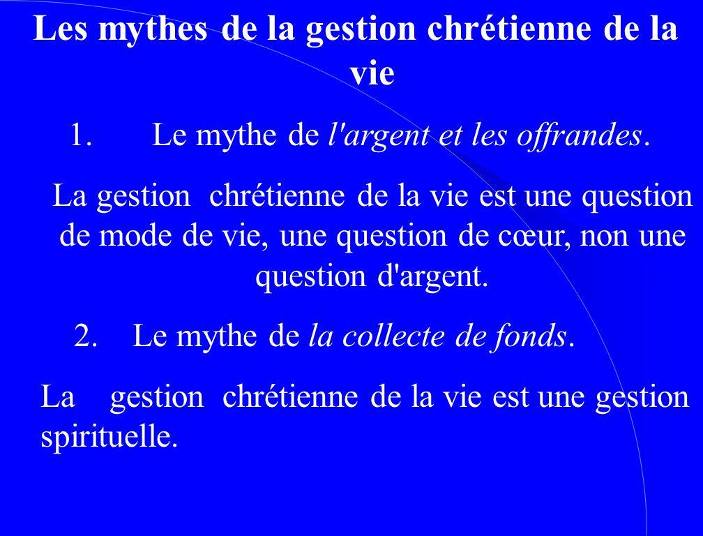 Les mythes de la gestion chrétienne de la vie