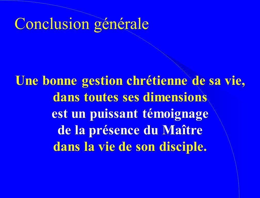 Conclusion générale Une bonne gestion chrétienne de sa vie,