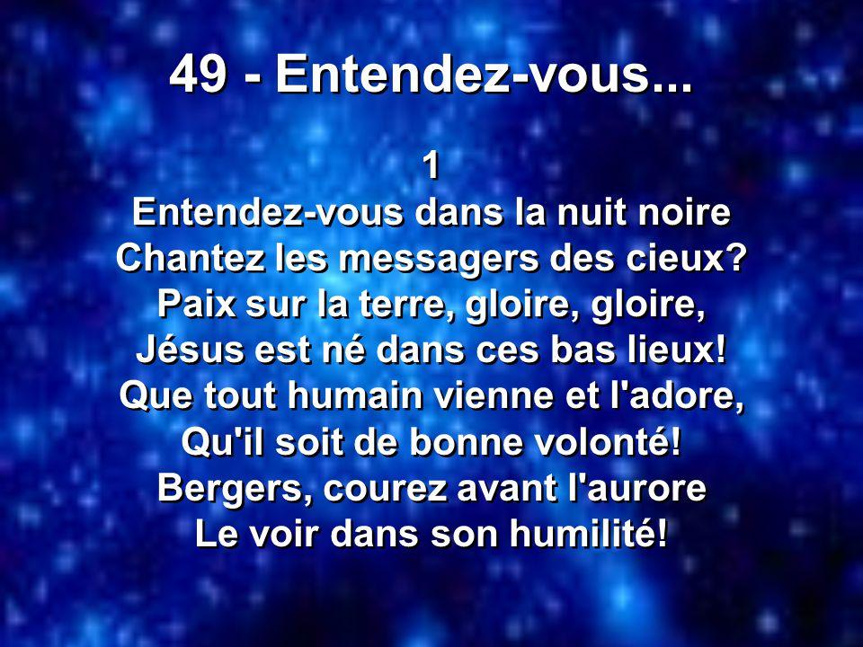 49 - Entendez-vous...