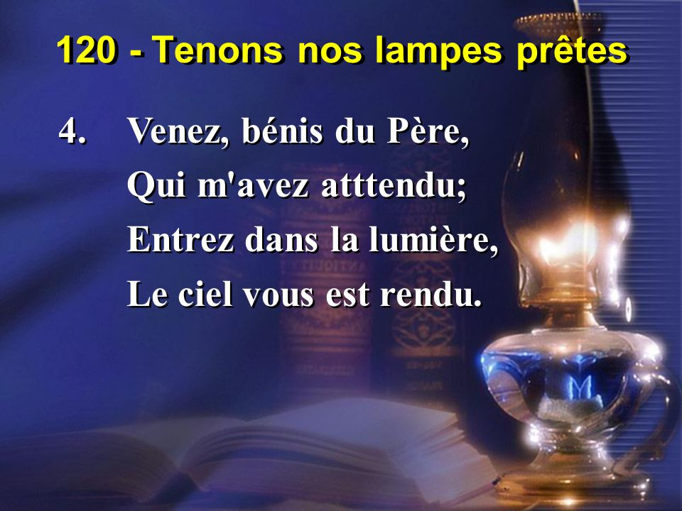 120 - Tenons nos lampes prêtes