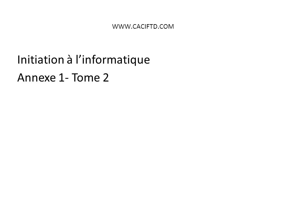 Initiation à l'informatique Annexe 1- Tome 2