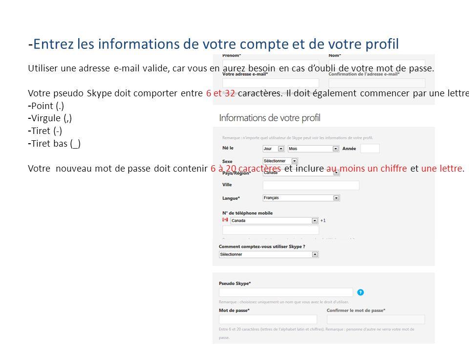 -Entrez les informations de votre compte et de votre profil