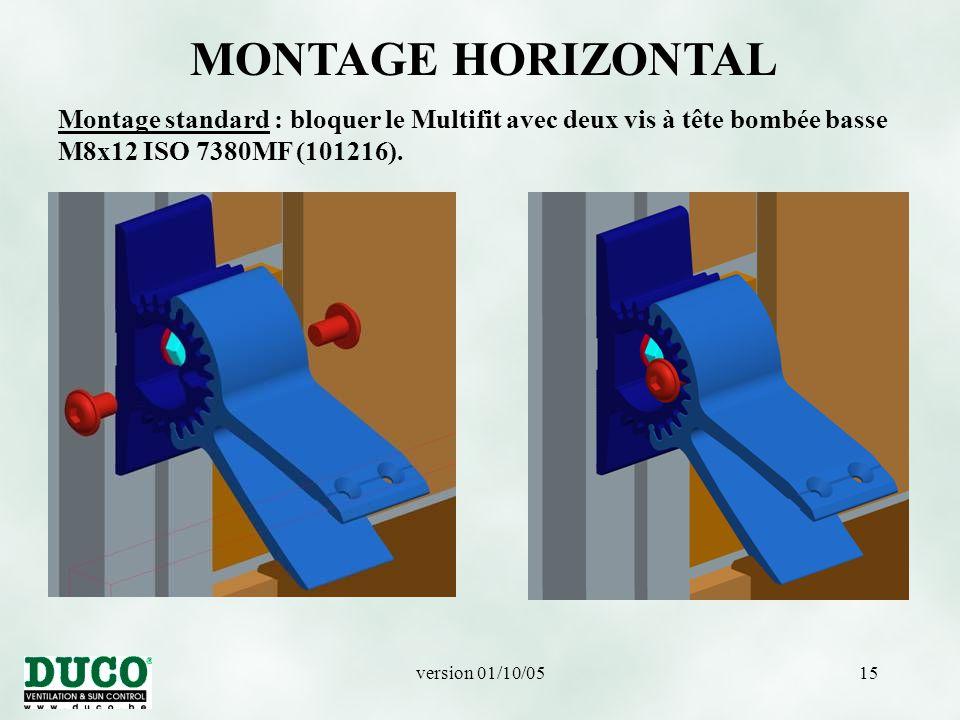 MONTAGE HORIZONTAL Montage standard : bloquer le Multifit avec deux vis à tête bombée basse M8x12 ISO 7380MF (101216).