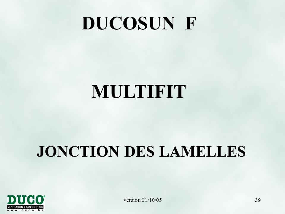 DUCOSUN F MULTIFIT JONCTION DES LAMELLES version 01/10/05