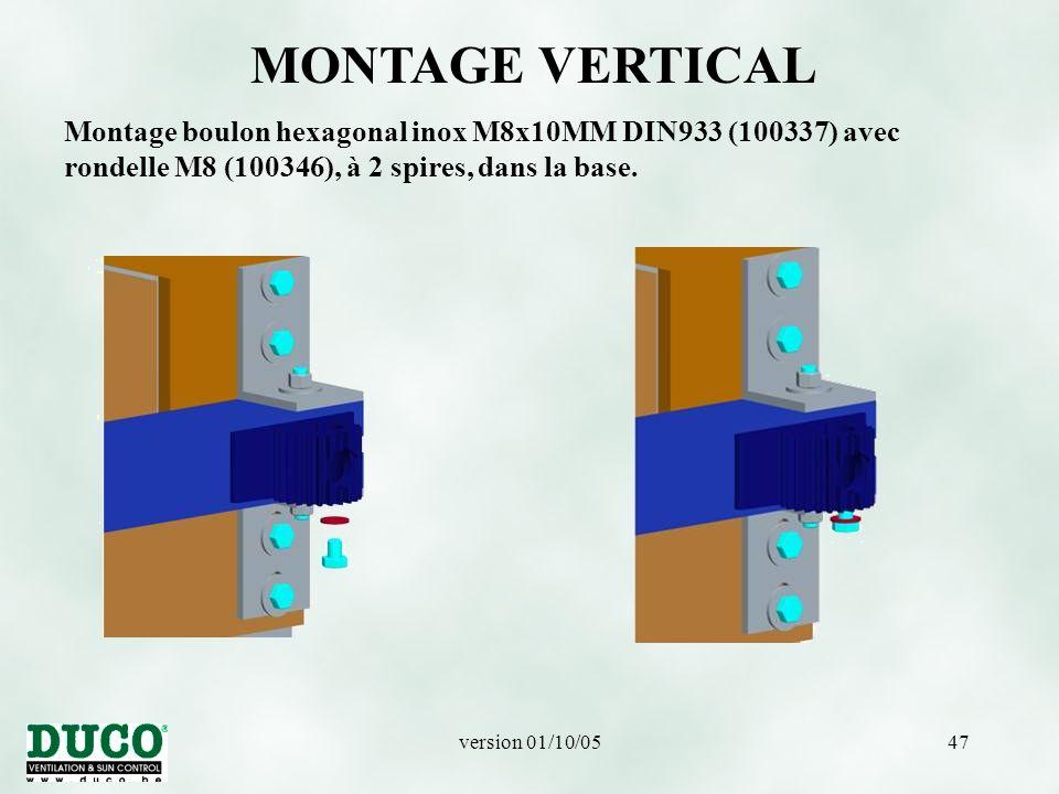 MONTAGE VERTICAL Montage boulon hexagonal inox M8x10MM DIN933 (100337) avec rondelle M8 (100346), à 2 spires, dans la base.