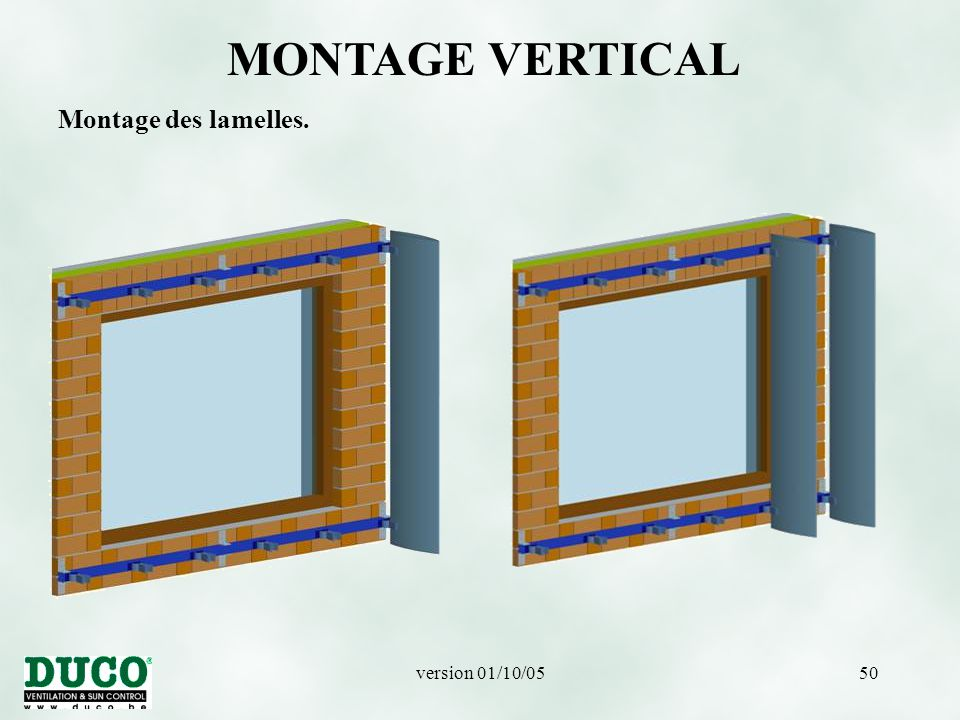 MONTAGE VERTICAL Montage des lamelles. version 01/10/05