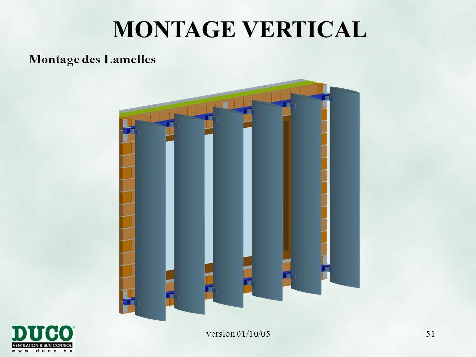 MONTAGE VERTICAL Montage des Lamelles version 01/10/05