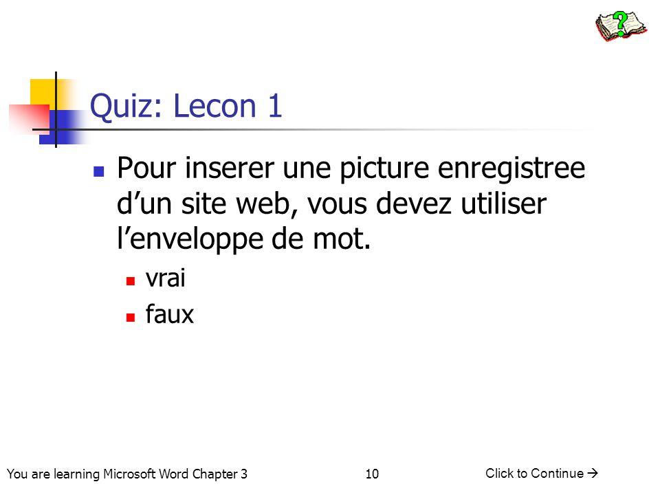 Quiz: Lecon 1 Pour inserer une picture enregistree d'un site web, vous devez utiliser l'enveloppe de mot.