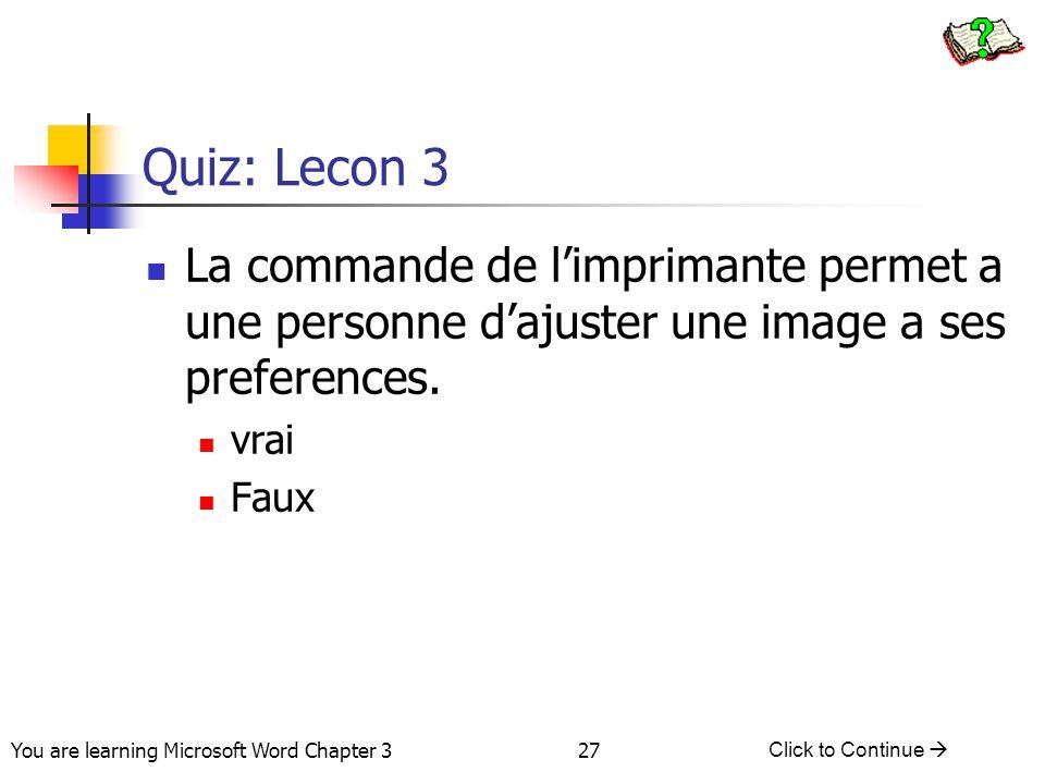 Quiz: Lecon 3 La commande de l'imprimante permet a une personne d'ajuster une image a ses preferences.