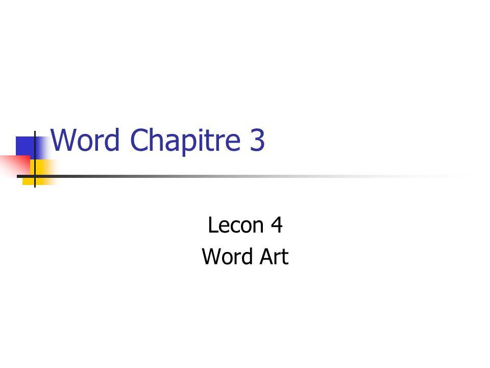 Word Chapitre 3 Lecon 4 Word Art