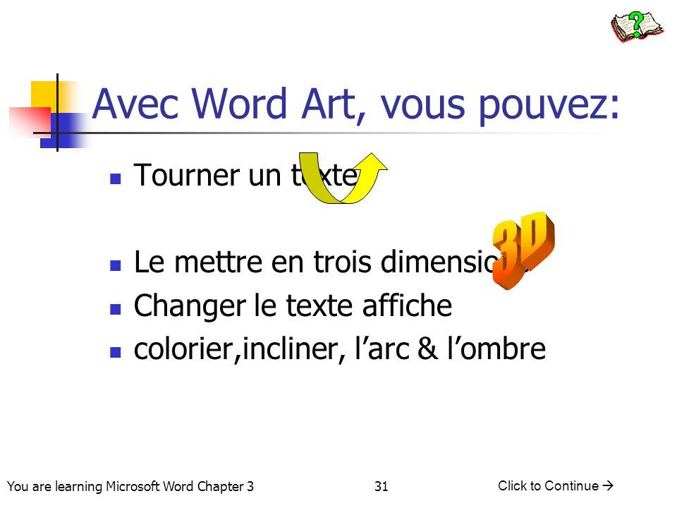 Avec Word Art, vous pouvez: