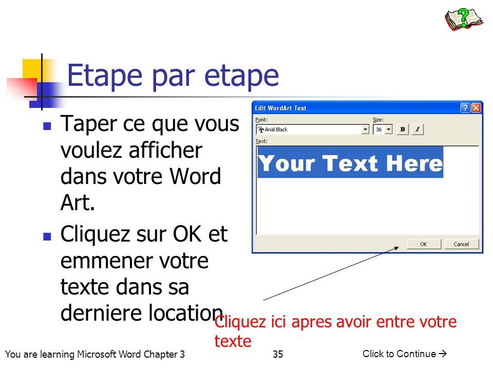 Etape par etape Taper ce que vous voulez afficher dans votre Word Art.