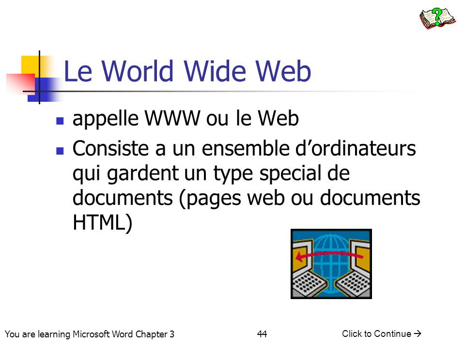 Le World Wide Web appelle WWW ou le Web