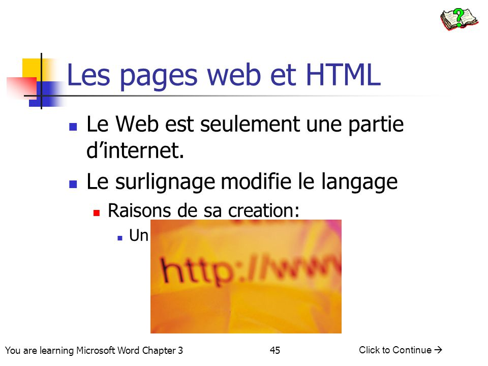 Les pages web et HTML Le Web est seulement une partie d'internet.