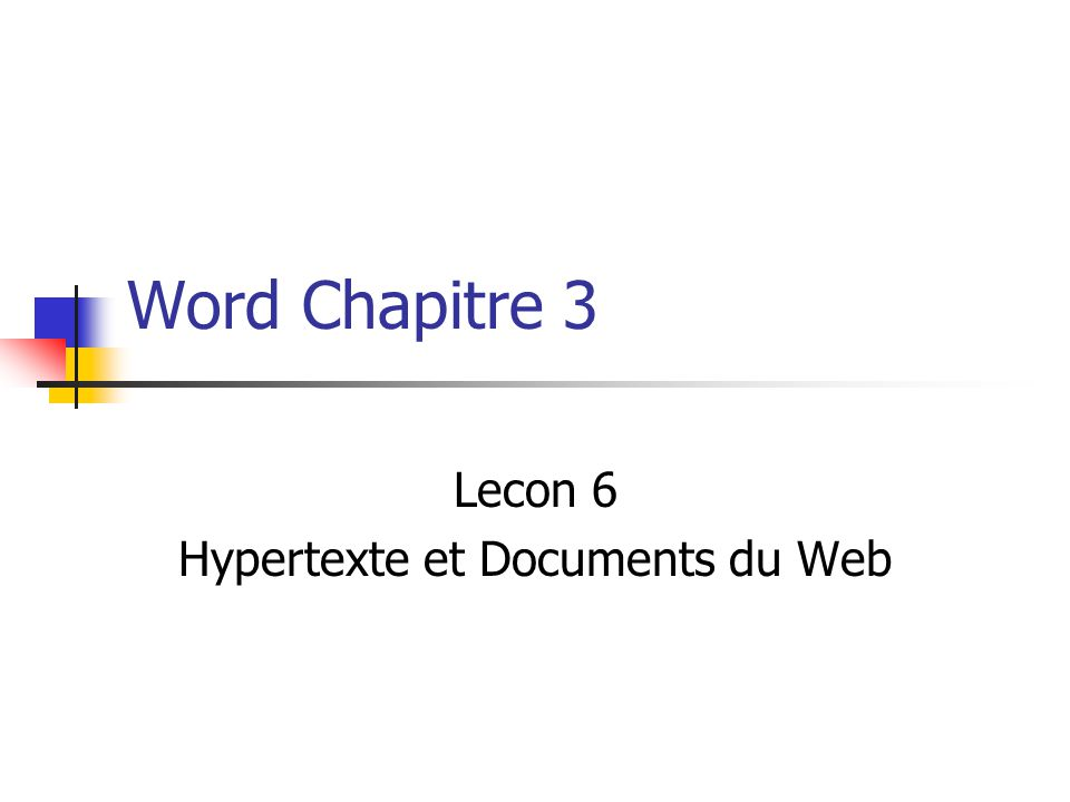 Lecon 6 Hypertexte et Documents du Web