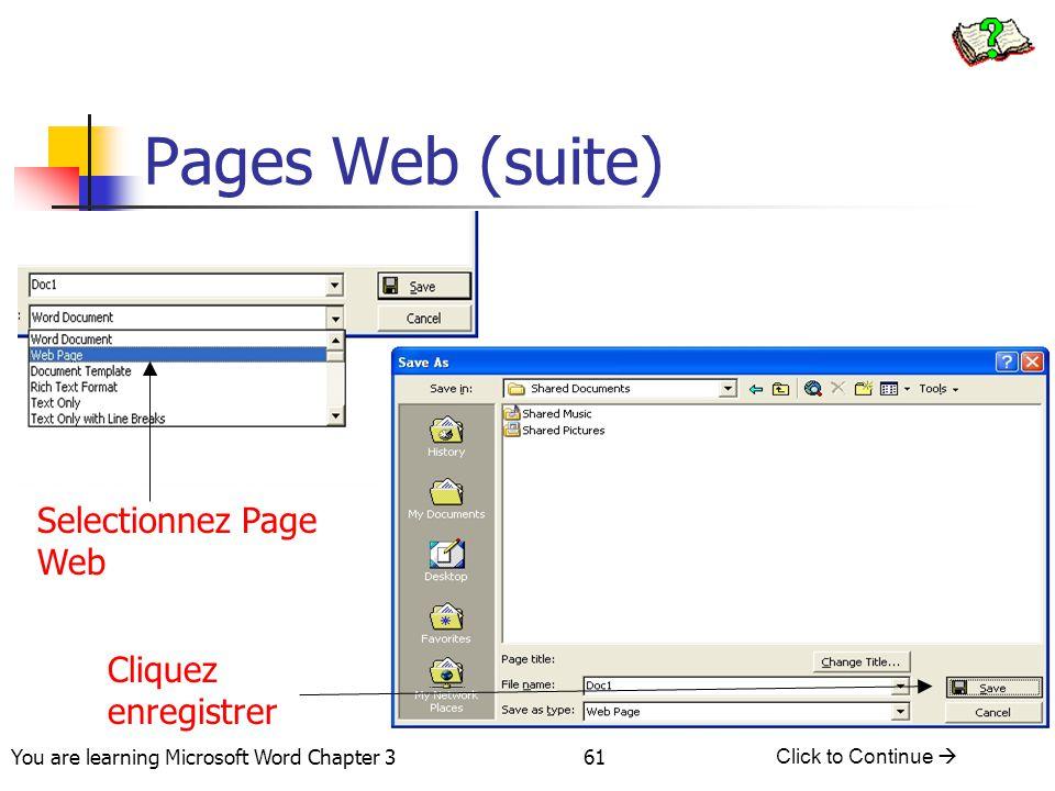 Pages Web (suite) Selectionnez Page Web Cliquez enregistrer