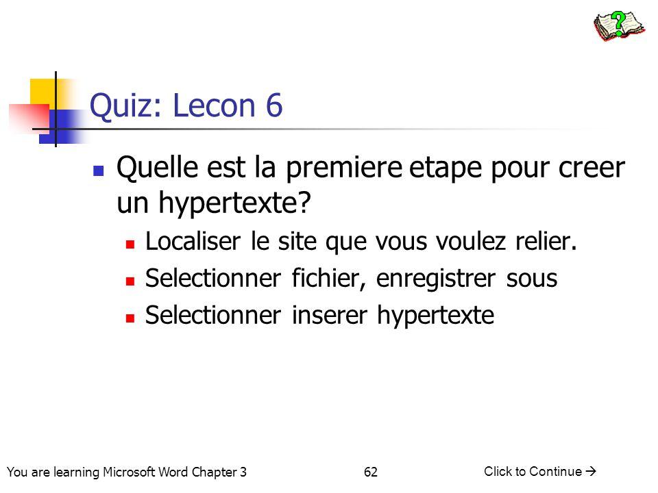 Quiz: Lecon 6 Quelle est la premiere etape pour creer un hypertexte