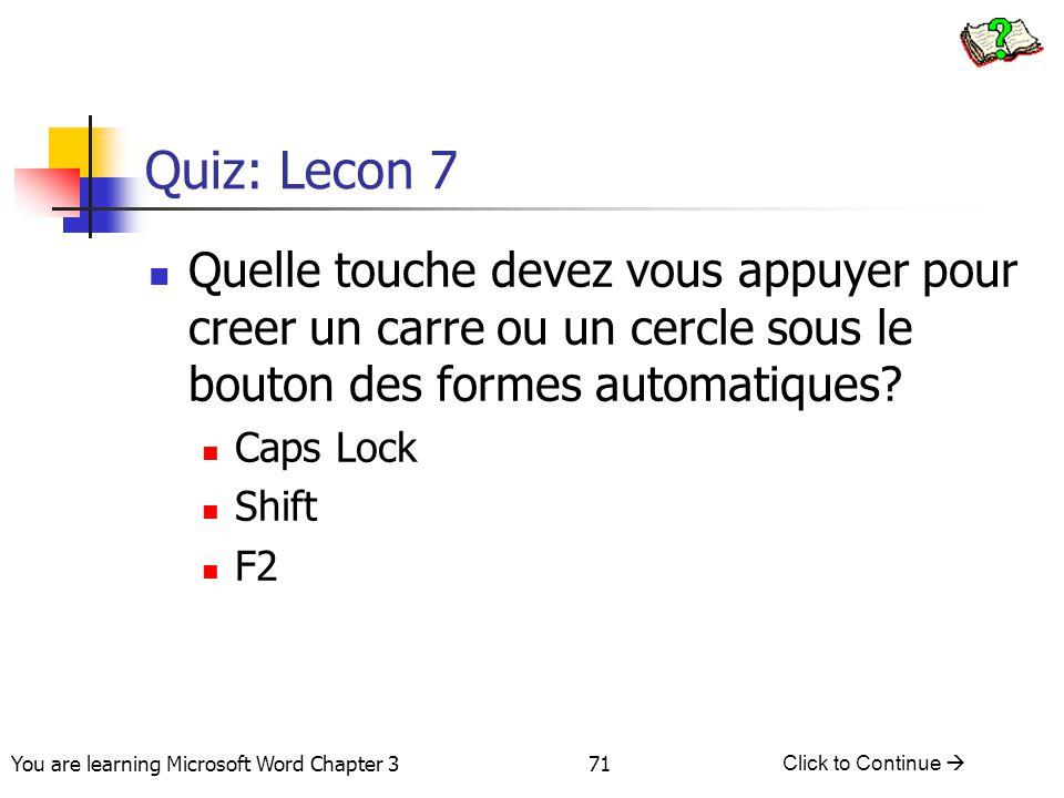 Quiz: Lecon 7 Quelle touche devez vous appuyer pour creer un carre ou un cercle sous le bouton des formes automatiques