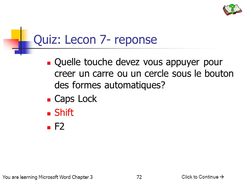 Quiz: Lecon 7- reponse Quelle touche devez vous appuyer pour creer un carre ou un cercle sous le bouton des formes automatiques