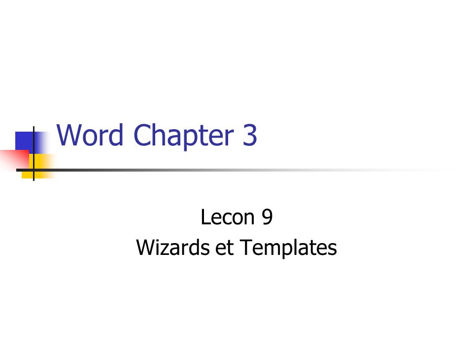 Lecon 9 Wizards et Templates
