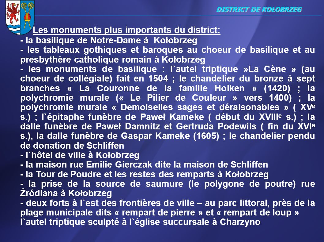 Les monuments plus importants du district: