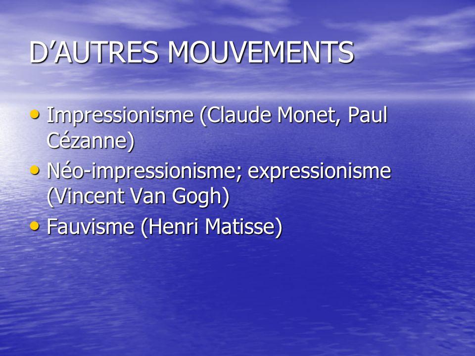 D'AUTRES MOUVEMENTS Impressionisme (Claude Monet, Paul Cézanne)