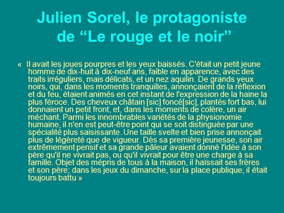 Julien Sorel, le protagoniste de Le rouge et le noir