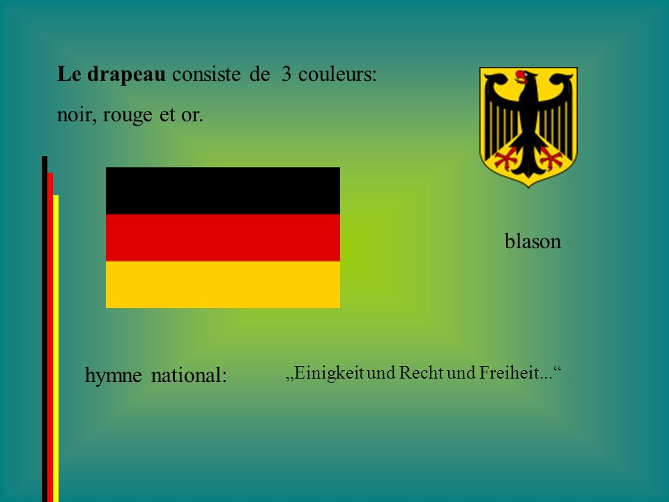 Le drapeau consiste de 3 couleurs: noir, rouge et or.