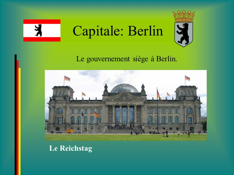 Le gouvernement siège à Berlin.