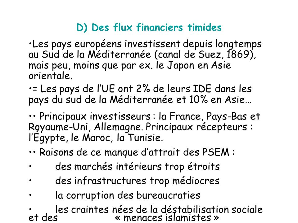 D) Des flux financiers timides