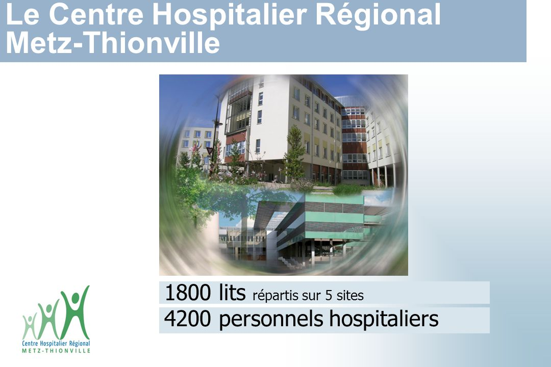 Le Centre Hospitalier Régional Metz-Thionville
