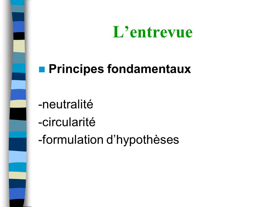 L'entrevue Principes fondamentaux -neutralité -circularité