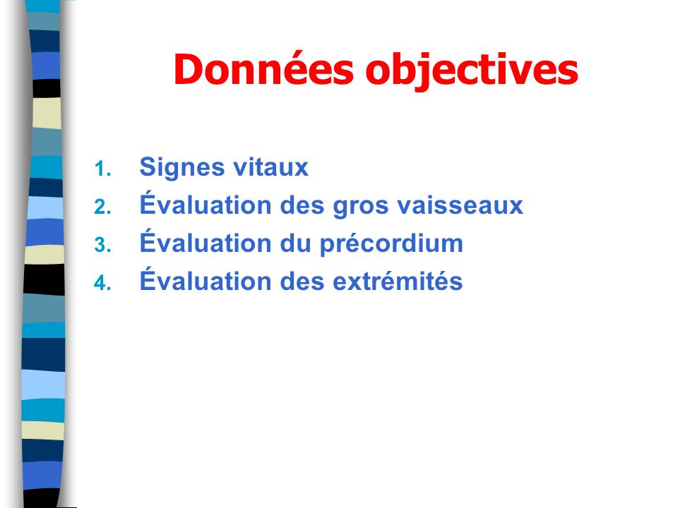 Données objectives Signes vitaux Évaluation des gros vaisseaux