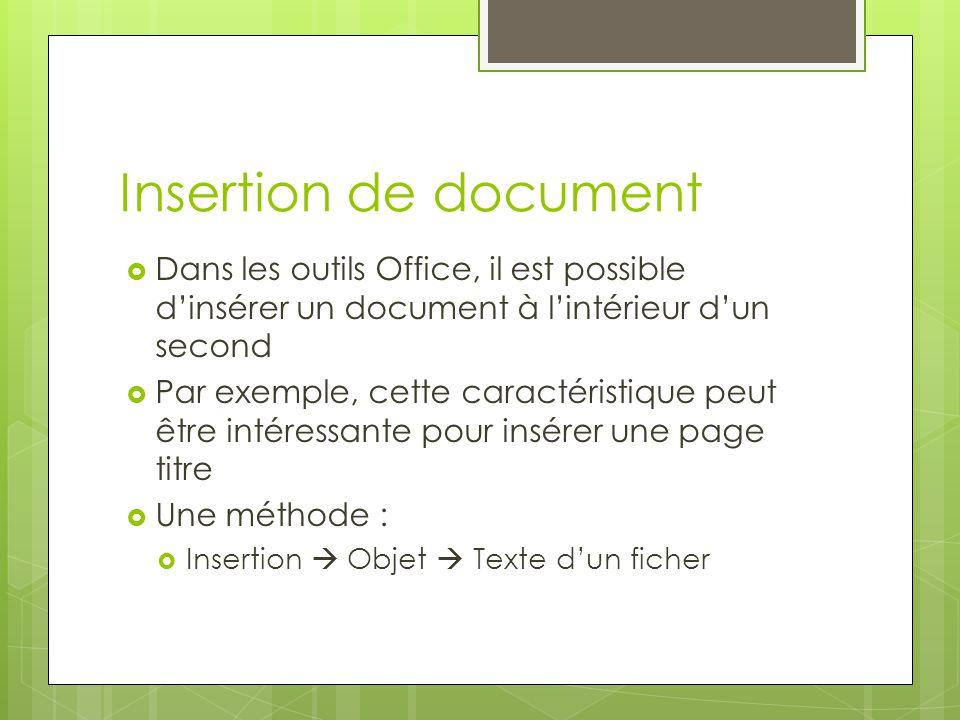 Insertion de document Dans les outils Office, il est possible d'insérer un document à l'intérieur d'un second.
