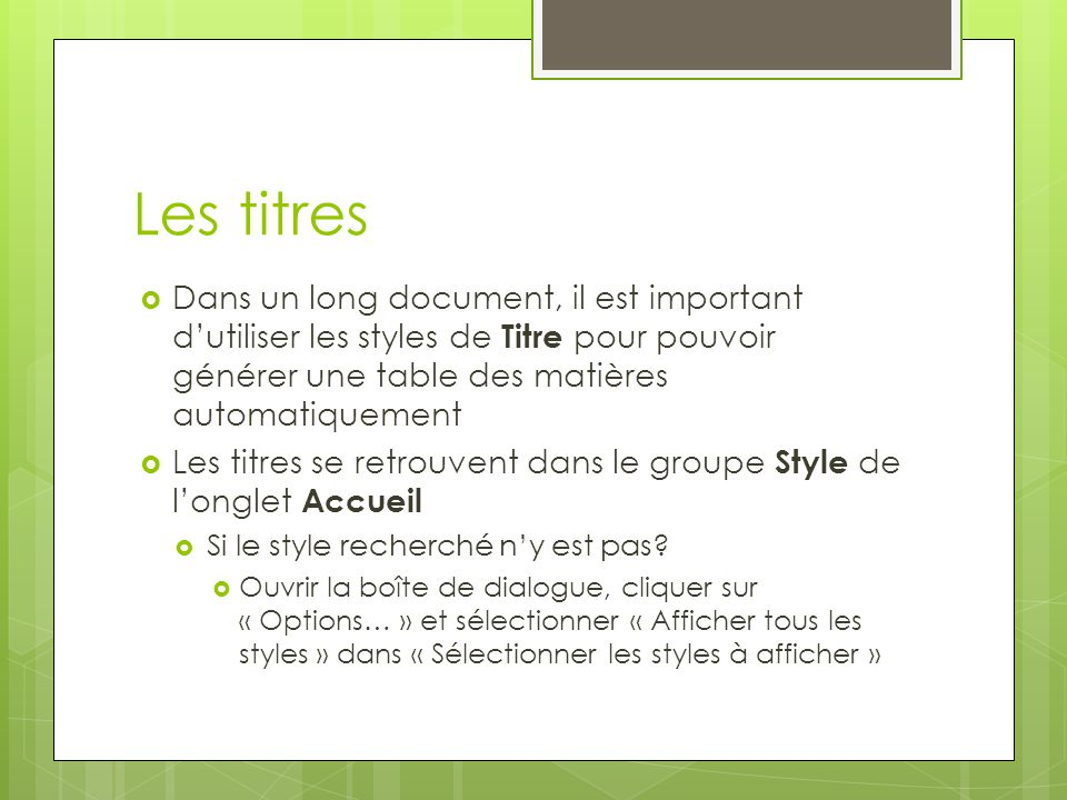 Les titres Dans un long document, il est important d'utiliser les styles de Titre pour pouvoir générer une table des matières automatiquement.