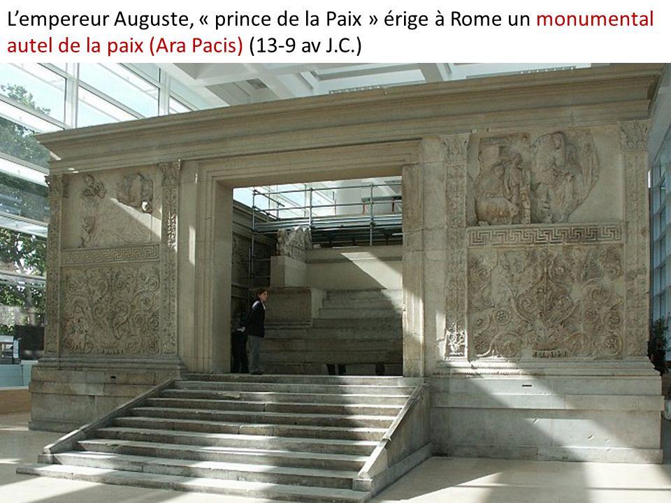 L'empereur Auguste, « prince de la Paix » érige à Rome un monumental autel de la paix (Ara Pacis) (13-9 av J.C.)