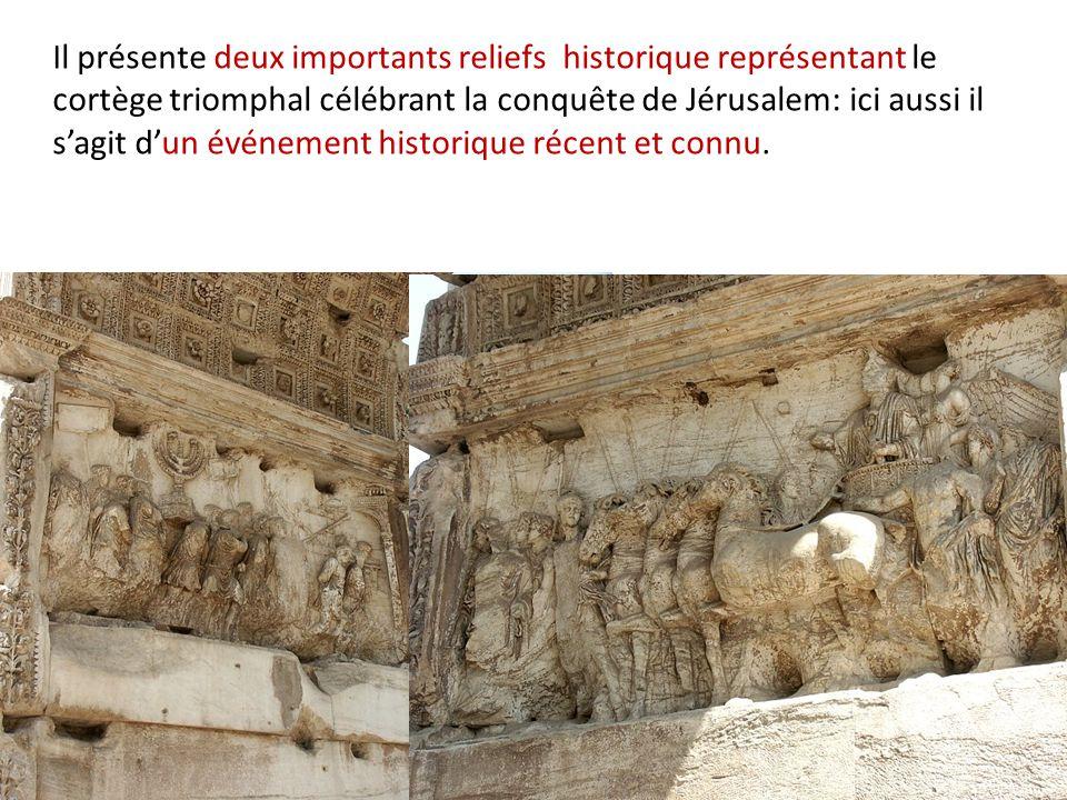 Il présente deux importants reliefs historique représentant le cortège triomphal célébrant la conquête de Jérusalem: ici aussi il s'agit d'un événement historique récent et connu.