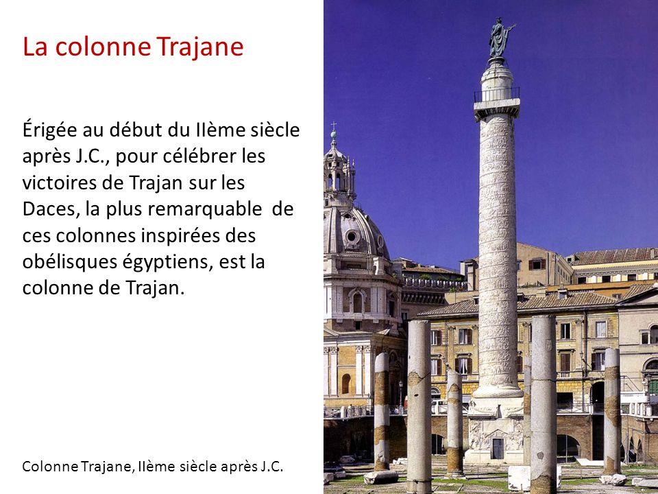 La colonne Trajane Érigée au début du IIème siècle après J. C