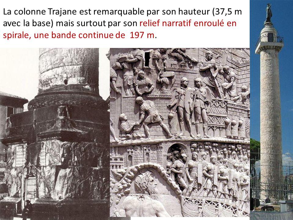 La colonne Trajane est remarquable par son hauteur (37,5 m avec la base) mais surtout par son relief narratif enroulé en spirale, une bande continue de 197 m.