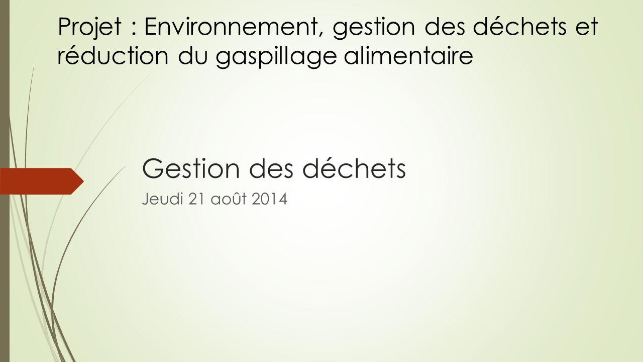 Projet : Environnement, gestion des déchets et réduction du gaspillage alimentaire