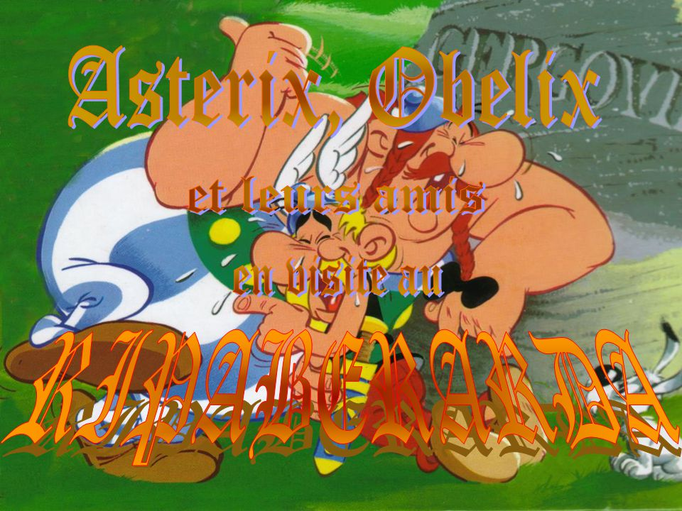 Asterix, Obelix et leurs amis en visite au RIPABERARDA