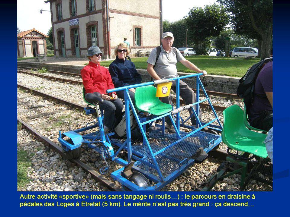 Autre activité «sportive» (mais sans tangage ni roulis…) : le parcours en draisine à pédales des Loges à Etretat (5 km).