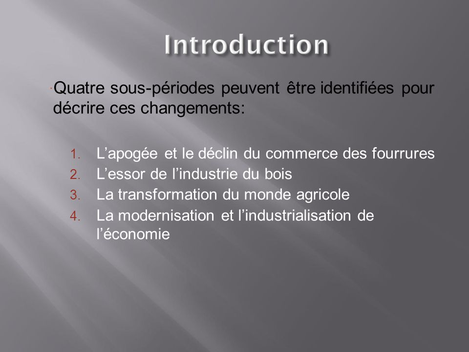 Quatre sous-périodes peuvent être identifiées pour décrire ces changements: